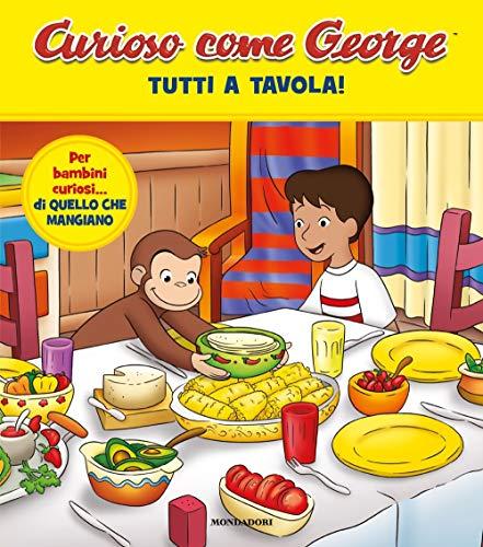 Tutti a tavola! Curioso come George. Ediz. a colori (Vol. 11)