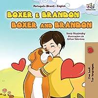 Boxer and Brandon (Portuguese English Bilingual Book for Kids-Brazilian) (Portuguese English Bilingual Collection - Brazil)