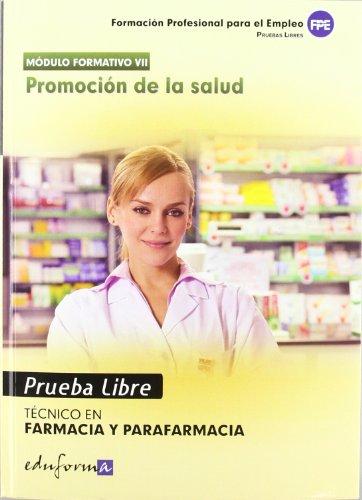 Pruebas Libres Para La Obtención Del Título De Técnico De Farmacia Y Parafarmacia: Promoción De La Salud. Ciclo Formativo De Grado Medio: Farmacia Y Parafarmacia (Pp - Practico Profesional)