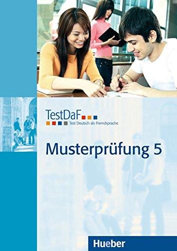 TestDaF Musterprüfung 5: Test Deutsch als Fremdsprache.Deutsch als Fremdsprache / Heft mit Audio-CD