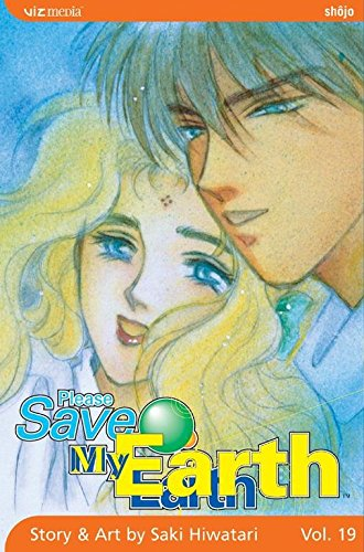 [Please Save My Earth: Volume 19] (By: Saki Hiwatari) [published: November, 2006]