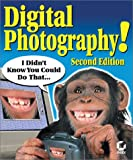 Digital Photography!: I Didn't Know You Could Do That... (I Didnt Know You Could Do That)