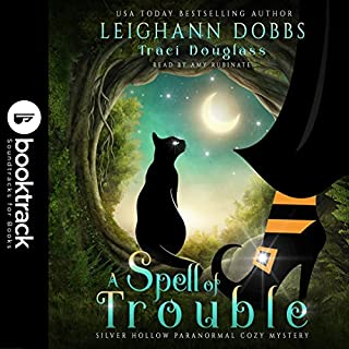A Spell of Trouble (Booktrack Edition)     Silver Hollow Paranormal Cozy Mysteries, Book 1              By:                                                                                                                                 Leighann Dobbs,                                                                                        Traci Douglas                               Narrated by:                                                                                                                                 Amy Rubinate                      Length: 5 hrs and 50 mins     2 ratings     Overall 4.5