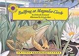 Bullfrog at Magnolia Circle: Includes eBook