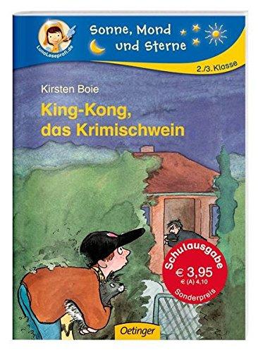 King-Kong, das Krimischwein (Schulausgabe) (Sonne, Mond und Sterne)