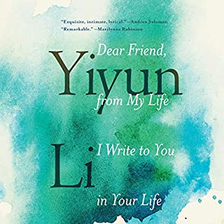 Dear Friend, from My Life I Write to You in Your Life                   Written by:                                                                                                                                 Yiyun Li                               Narrated by:                                                                                                                                 Jennifer Ikeda                      Length: 5 hrs and 35 mins     Not rated yet     Overall 0.0