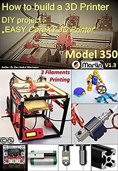 "How to build a 3D Printer  DIY project   ""EASY CoreXY 3D Printer Model 350"""
