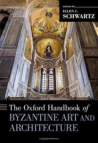 The Oxford Handbook of Byzantine Art and Architecture (OXFORD HANDBOOKS SERIES)