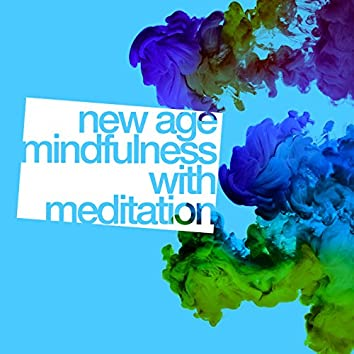 New Age Mindfulness with Meditation