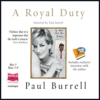 A Royal Duty                   By:                                                                                                                                 Paul Burrell                               Narrated by:                                                                                                                                 Paul Burrell                      Length: 18 hrs and 45 mins     94 ratings     Overall 4.3