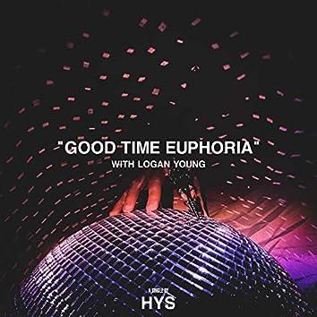 Good Time Euphoria (feat. Logan Young)