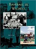 Wichita, Baseball In (KS) (Images of Baseball)