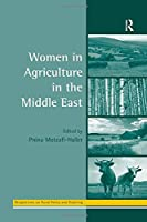 Women in Agriculture in the Middle East (Perspectives on Rural Policy and Planning)