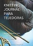 KNITTING JOURNAL PARA TEJEDORAS: Diario de tus proyectos tejidos