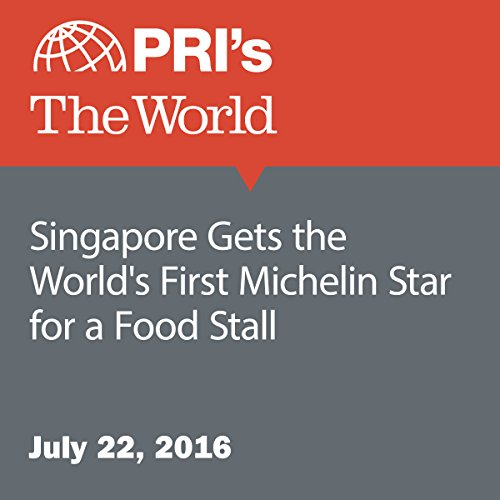Singapore Gets the World's First Michelin Star for a Food Stall audiobook cover art