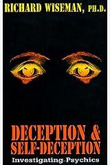 Deception & Self-Deception: Investigating Psychics Kindle Edition