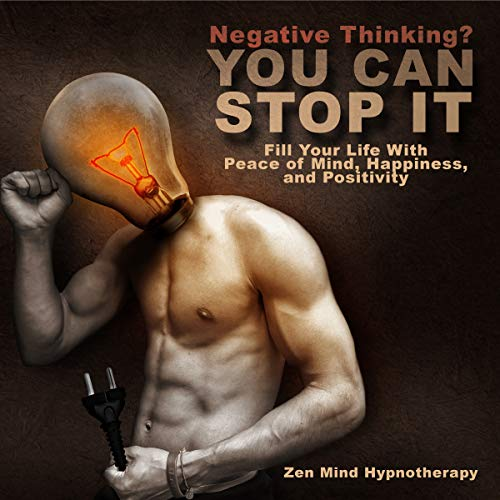 Negative Thinking? You Can Stop It! audiobook cover art