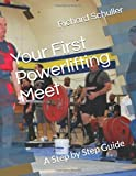 Your First Powerlifting Meet: A Step by Step Guide