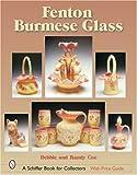 Fenton Burmese Glass (Schiffer Book for Collectors)