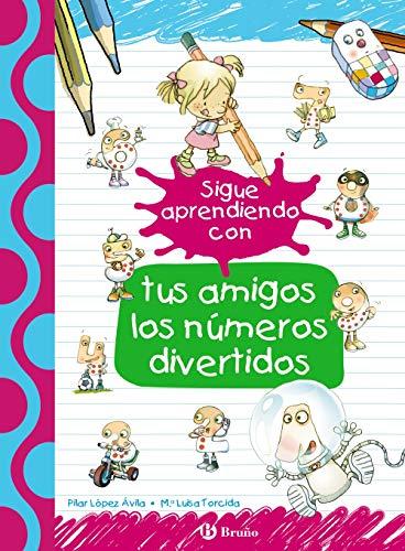Sigue aprendiendo con tus amigos los números divertidos (Castellano - A PARTIR DE 3 AÑOS - LIBROS DIDÁCTICOS - Las divertidas aventuras de las letras y los números)