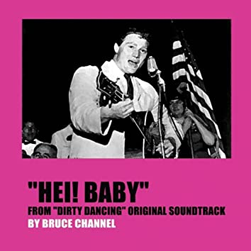 """Hey! Baby (From """"Dirty Dancing"""" Original Soundtrack)"""