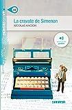 La cravate de Simenon. Niveau A2. Con File audio per il download: roman (Mondes en VF)