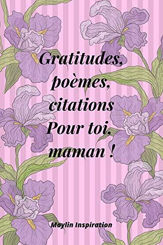 Gratitudes, poèmes et citations pour toi, ma maman !