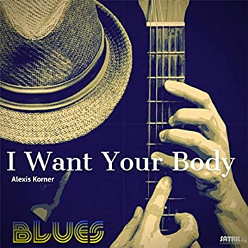 I Want Your Body