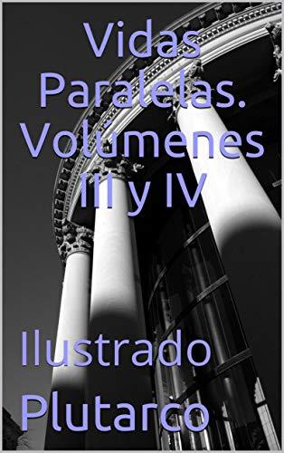 Vidas Paralelas. Volúmenes III y IV: Ilustrado