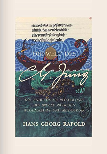 DIE WELT DES C.G. JUNG: Die Analytische Psychologie als Brücke zwischen Wissenschaft und Metaphysik