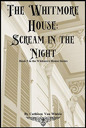 The Whitmore House - Scream in the Night (5th Book in series) (English Edition)