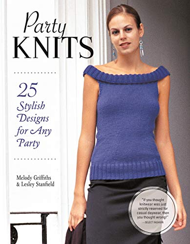 Party Knits: 25 Stylish Designs for Any Party (English Edition)