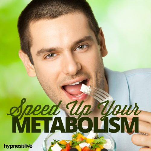 Speed Up Your Metabolism Hypnosis audiobook cover art
