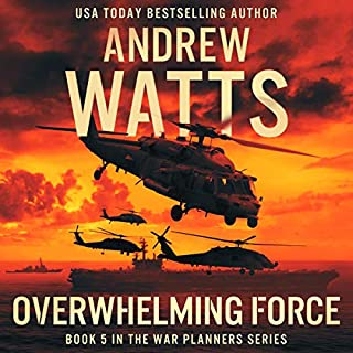 Overwhelming Force     The War Planners, Book 5              Written by:                                                                                                                                 Andrew Watts                               Narrated by:                                                                                                                                 Michael Pauley                      Length: 10 hrs and 43 mins     1 rating     Overall 5.0