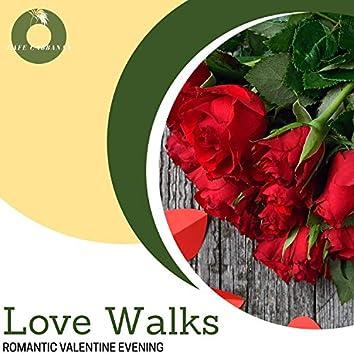 Love Walks - Romantic Valentine Evening