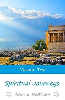 Spiritual Journeys 2 (Volume) by [Arlin E. Nusbaum]