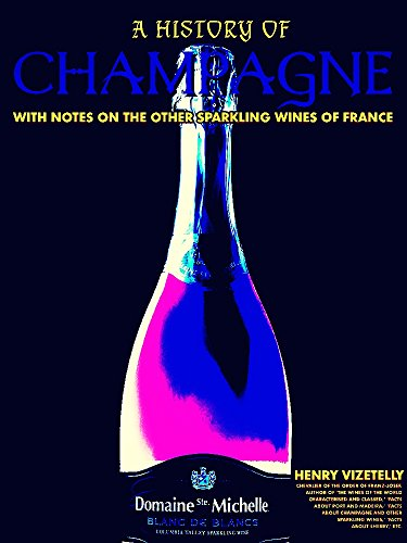A History of Champagne: With Notes on the Other Sparkling Wines of France (Illustrations) (English Edition)