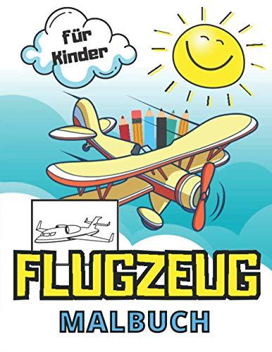 Flugzeug Malbuch für Kinder: Für Kinder von 2 bis 6 Jahren: Wunderschönes Malbuch Zeichnungen für die Kleinen