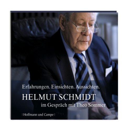 Helmut Schmidt im Gespräch mit Theo Sommer. Erfahrungen. Einsichten. Aussichten audiobook cover art