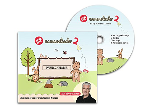 Namenslieder CD 2 - Personalisierte Kinderlieder mit Sky du Mont - 8 Kinderlieder gesungen mit Deinem Namen - Erzähler: Sky du Mont - Zur Taufe, Geburtstagsgeschenk, Geburt oder Einschulung