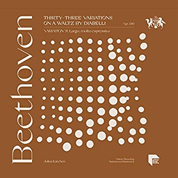 Beethoven: Thirty-Three Variations on a Waltz by Diabelli, Op. 120: Variation 31. Largo, molto espressivo