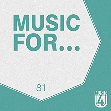 Music For..., Vol.81