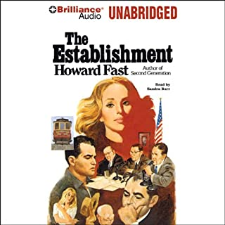 The Establishment                   By:                                                                                                                                 Howard Fast                               Narrated by:                                                                                                                                 Sandra Burr                      Length: 11 hrs and 54 mins     34 ratings     Overall 4.3
