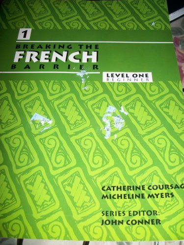 Breaking The French Barrier: Level 1 Beginner (French Edition)