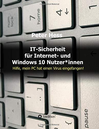 IT-Sicherheit für Internet- und Windows 10 Nutzer*innen: Hilfe, mein PC hat einen Virus eingefangen!