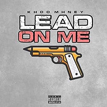 Lead on Me