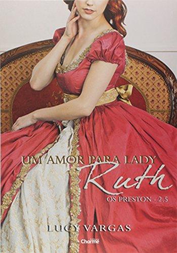 Um Amor Para Lady Ruth. Os Preston 2.5