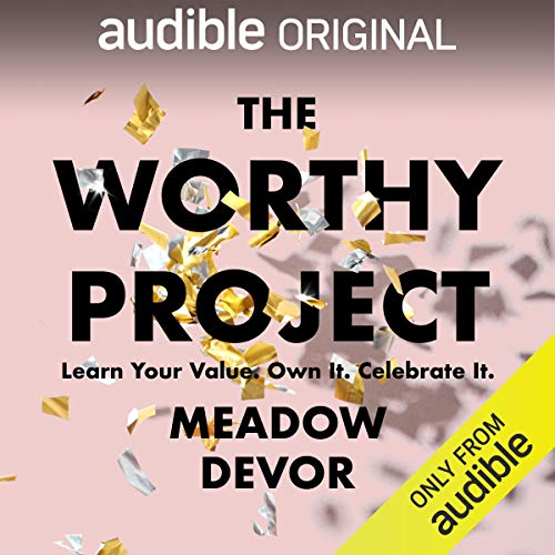 The Worthy Project Audiobook By Meadow DeVor cover art
