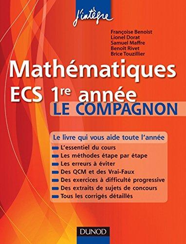 Mathématiques ECS 1re année Le compagnon : Essentiel du cours, Méthodes, Erreurs à éviter, QCM, Exercices et Sujets de concours corrigés (Concours Ecoles de Management)