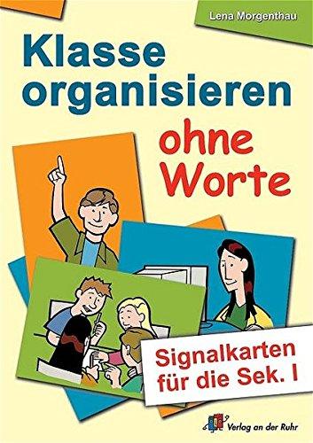 Klasse organisieren ohne Worte: Signalkarten für die Sek. I: Signalkarten fr die Sek. 1 (Erste Hilfe Schulalltag)